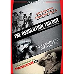 Fernando de Fuentes: The Revolution Trilogy (Let's Go With Pancho Villa, El Compadre Mendoza, Prisoner 13)