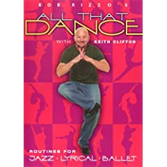 Bob Rizzo : All That Dance- Jazz, Lyrical & Ballet Dance Routines with Keith Clifton