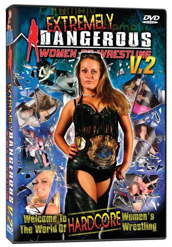 World Wrestling Network Presents: Extremely Dangerous Women of Wrestling, Vol. 2