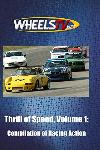 Thrill of Speed, Volume 1:  Compilation of Racing Action