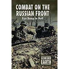 Scorched Earth Series 3: Combat on the Russian Front
