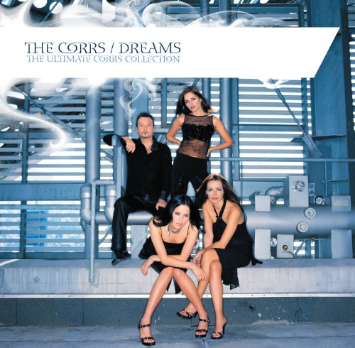 Corrs - Dreams - The Ultimate Corrs Collection - Zortam Music