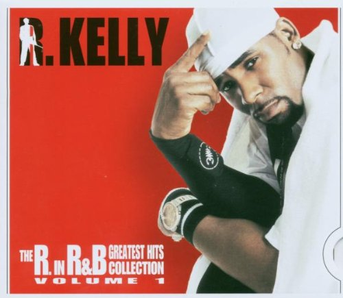 R Kelly - The R in R & B-Greatest Hits - Zortam Music