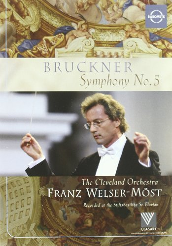 Bruckner: Symphony No. 5 - The Cleveland Orchestra/Franz Welser-Most