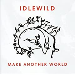 Idlewild - Make Another World