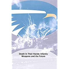 Death In Their Hands: Infantry Weapons and the Future