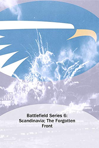 Battlefield Series 6: Scandinavia; The Forgotten Front