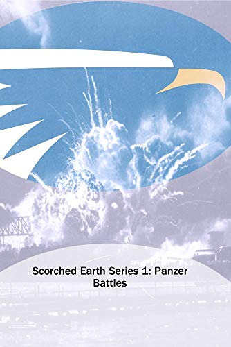 Scorched Earth Series 1: Panzer Battles