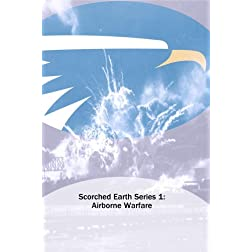 Scorched Earth Series 1: Airborne Warfare