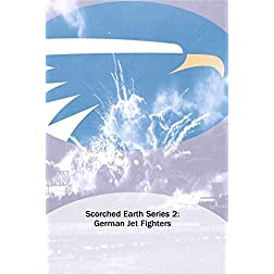 Scorched Earth Series 2: German Jet Fighters