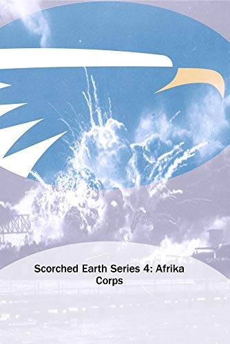 Scorched Earth Series 4: Afrika Corps