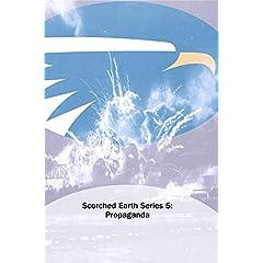 Scorched Earth Series 5: Propaganda