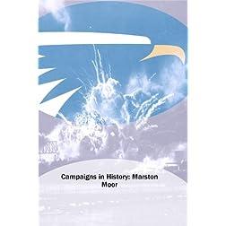 Campaigns in History: Marston Moor