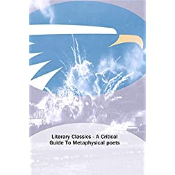 Literary Classics - A Critical Guide To Metaphysical poets