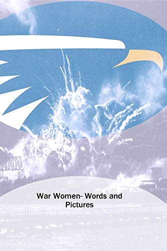 War Women- Words and Pictures