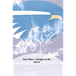 Zulu Wars - Twilight of the Zulu's