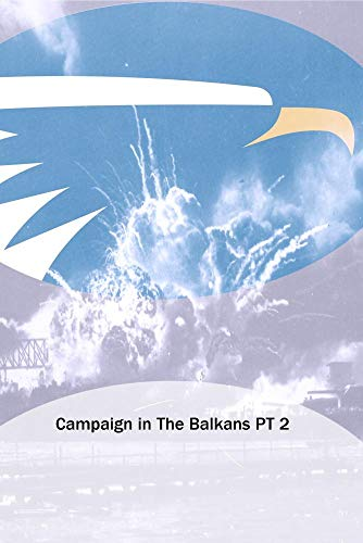 Campaign in The Balkans PT 2