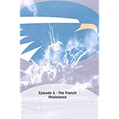 Episode 1 - The French Resistance