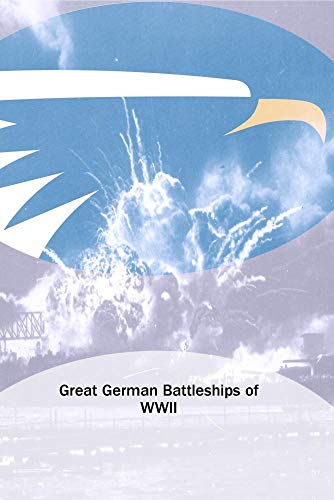 Great German Battleships of WWII