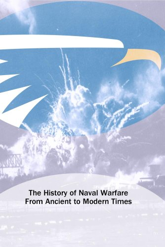 The History of Naval Warfare From Ancient to Modern Times