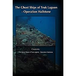 The Ghost Ships of Truk Lagoon - Operation Hailstone