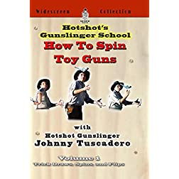 Hotshot's Gunslinger school - How To Spin Toy Guns
