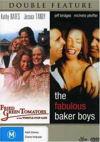Fried Green Tomatoes/Fabulous Baker Boys