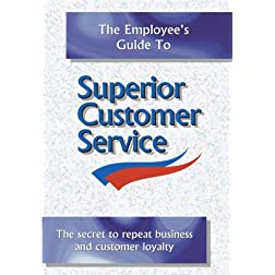 The Employee's Guide to Superior Customer Service