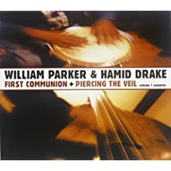 William Parker and Hamid Drake: Volume 1: Piercing the Veil