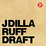 J Dilla / Ruff Draft