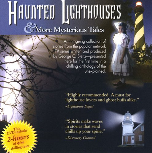 Haunted Lighthouses & More Mysterious Tales