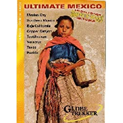 Globe Trekker:  Ultimate Mexico Double DVD (4 Episodes + Bonus Disc!)