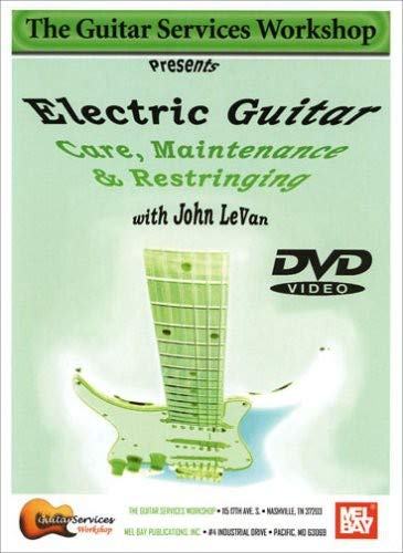 Mel Bay's Electric Guitar Care, Maintenance and Restringing