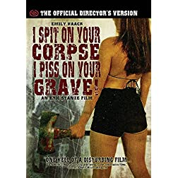 I Spit on Your Corpse, I Piss on Your Grave: Official Director's Version