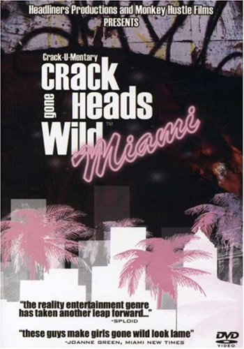 Crackheads Gone Wild: Miami