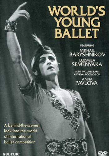World's Young Ballet / Moscow International Competition, Mikhail Baryshnikov, Ludmila Semenyaka, Anna Pavlova