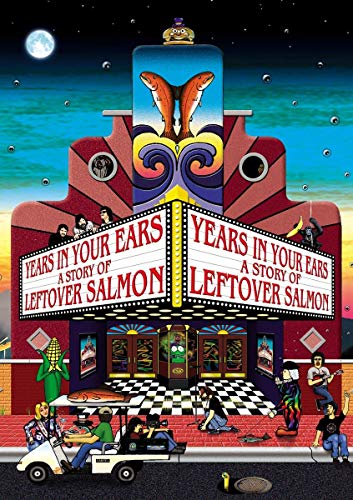 Years in Your Ears ...a story of Leftover Salmon