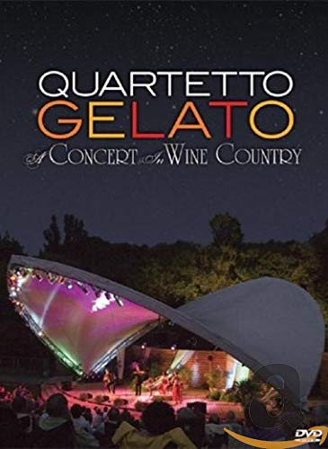 Quartetto Gelato - A Concert In Wine Country