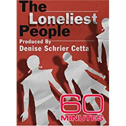 60 Minutes - The Loneliest People (December 17, 2006)