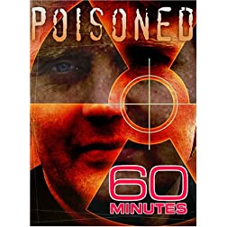 60 Minutes - Poisoned (January 7, 2007)