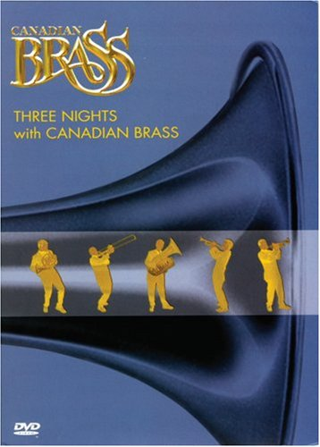 The Canadian Brass: Three Nights With Canadian Brass