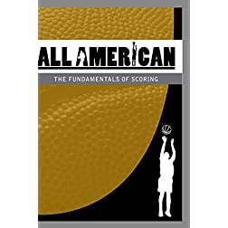 All-American Basketball: The Fundamentals of Scoring