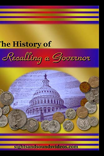 The History of Recalling a Governor