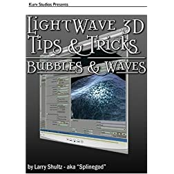 LightWave 3D Tips & Tricks: Bubbles & Waves