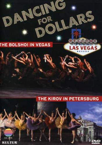 Dancing for Dollars: Bolshoi in Vegas & Kirov in St. Petersburg