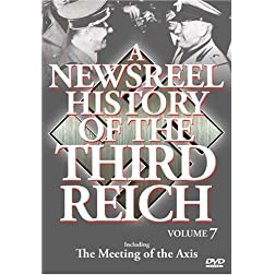 A Newsreel History of the Third Reich, Vol. 7