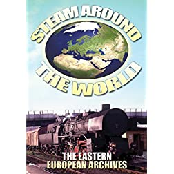 Steam Around the World: The Eastern European Archives