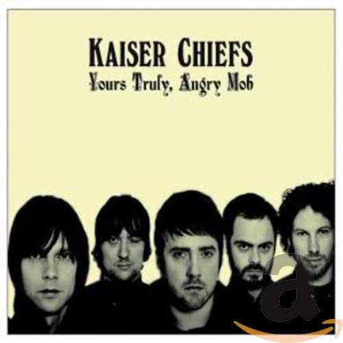 Kaiser Chiefs - Yours Truly Angry Mob - Zortam Music