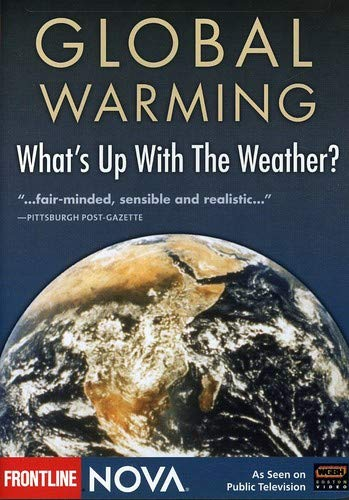 NOVA: Global Warming: What's Up With the Weather