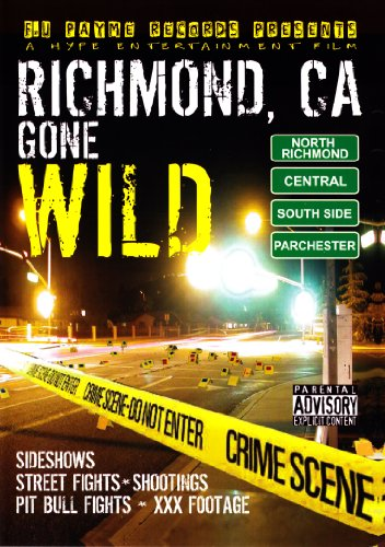 Richmond, CA Gone Wild, Vol. 1